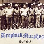 [New] Dropkick Murphys: Do or Die