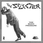[Vintage] Selecter: Too Much Pressure