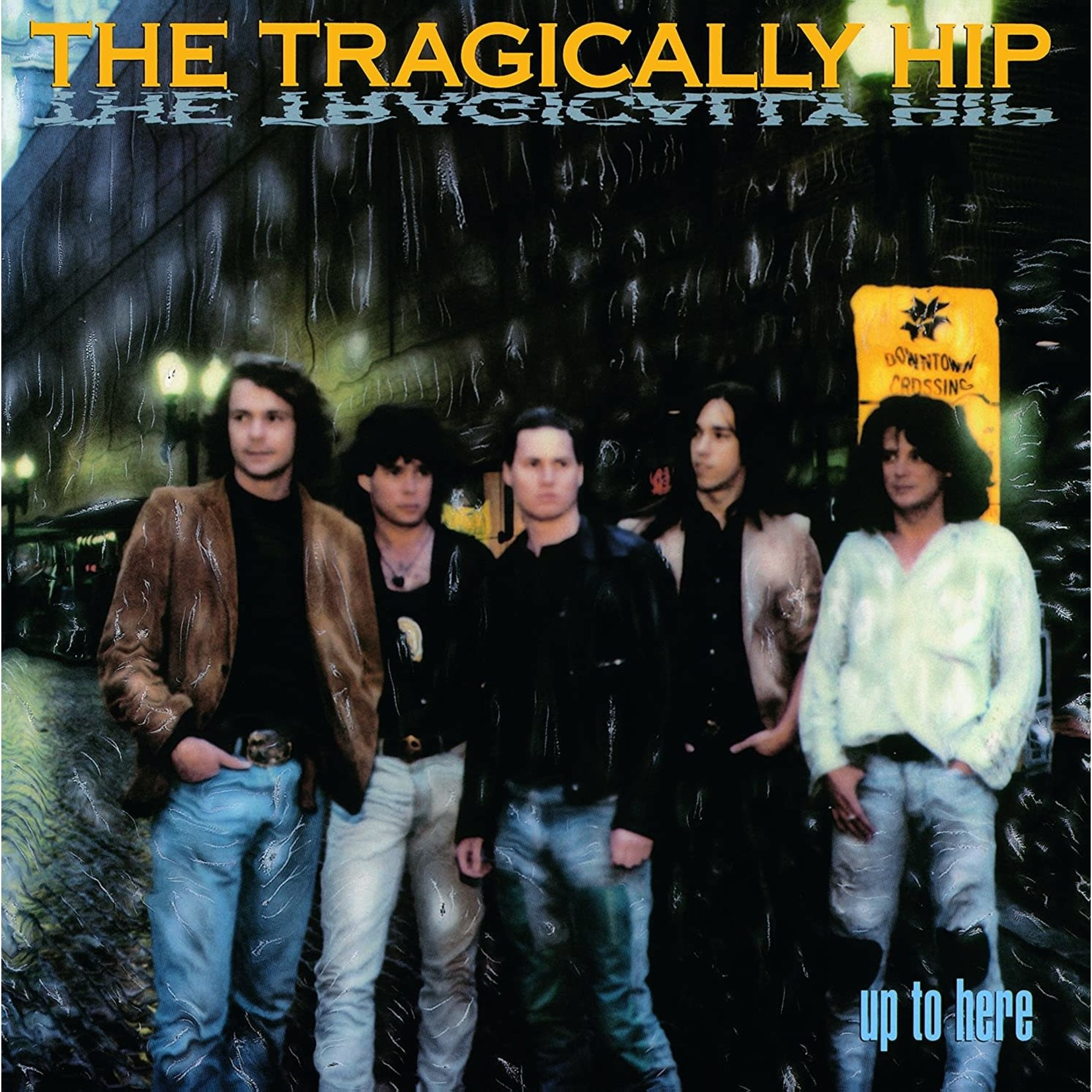 [New] Tragically Hip: Up To Here