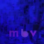 [New] My Bloody Valentine: m b v (Deluxe Ed., gatefold)