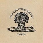 [New] Traffic: John Barleycorn Must Die