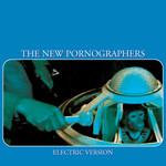 [New] New Pornographers: Electric Version