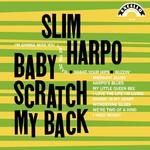 [New] Harpo, Slim: Baby Scratch My Back
