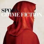 [New] Spoon: Gimme Fiction (Indie Excl., red & white vinyl)