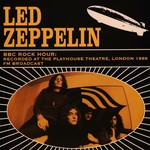 [New] Led Zeppelin: BBC Rock Hour: Recorded At The Playhouse Theatre, London 1969