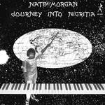[New] Morgan, Nate: Journey Into Nigritia (180g)
