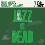 [New] Younge, Adrian, Ali Shaheed Muhammad & Joao Donato: Joao Donato (Jazz Is Dead 7)
