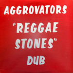 Aggrovators: Reggae Stones Dub