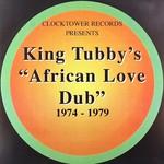 King Tubby: African Love Dub 1974-1979 (LP)