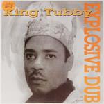 King Tubby: Explosive Dub