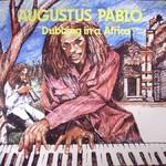 Pablo, Augustus: Dubbing In A Africa