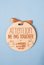 Serif & Glyph Wooden Sign - Be Careful Do Not Touch (French)