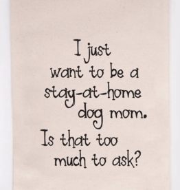 Ellembee Ellembee - Tea Towels Stay At Home Dog Mom