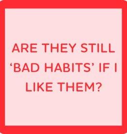 Drinks on Me Drinks on Me Coaster - Bad Habits