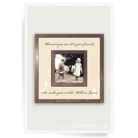 """Wherever You Are It Is Your Friends 3""""x 3"""" Photo Frame"""