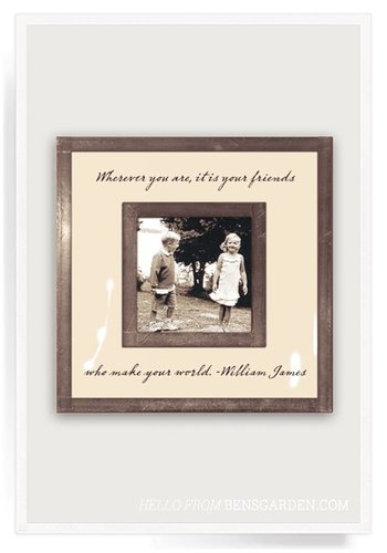 "BEN'S GARDEN Wherever You Are It Is Your Friends 3""x 3"" Photo Frame"