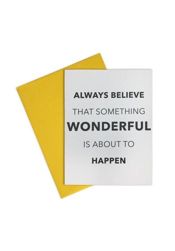 LA TRADING CO Always Believe Something Wonderful Card