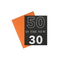 50 is the New 30 Card