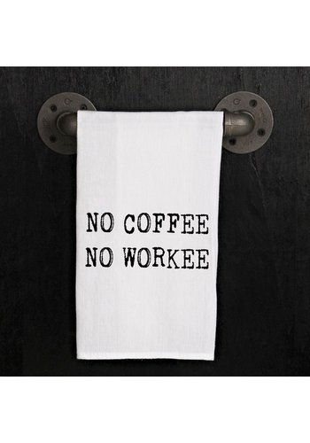 SECOND NATURE BY HAND KITCHEN TOWEL- NO COFFEE, NO WORKEE