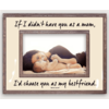 BEN'S GARDEN If I Didn't Have You As A Mom Copper & Glass Photo Frame