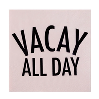 """""""Vacay All Day"""" Cocktail Napkins"""