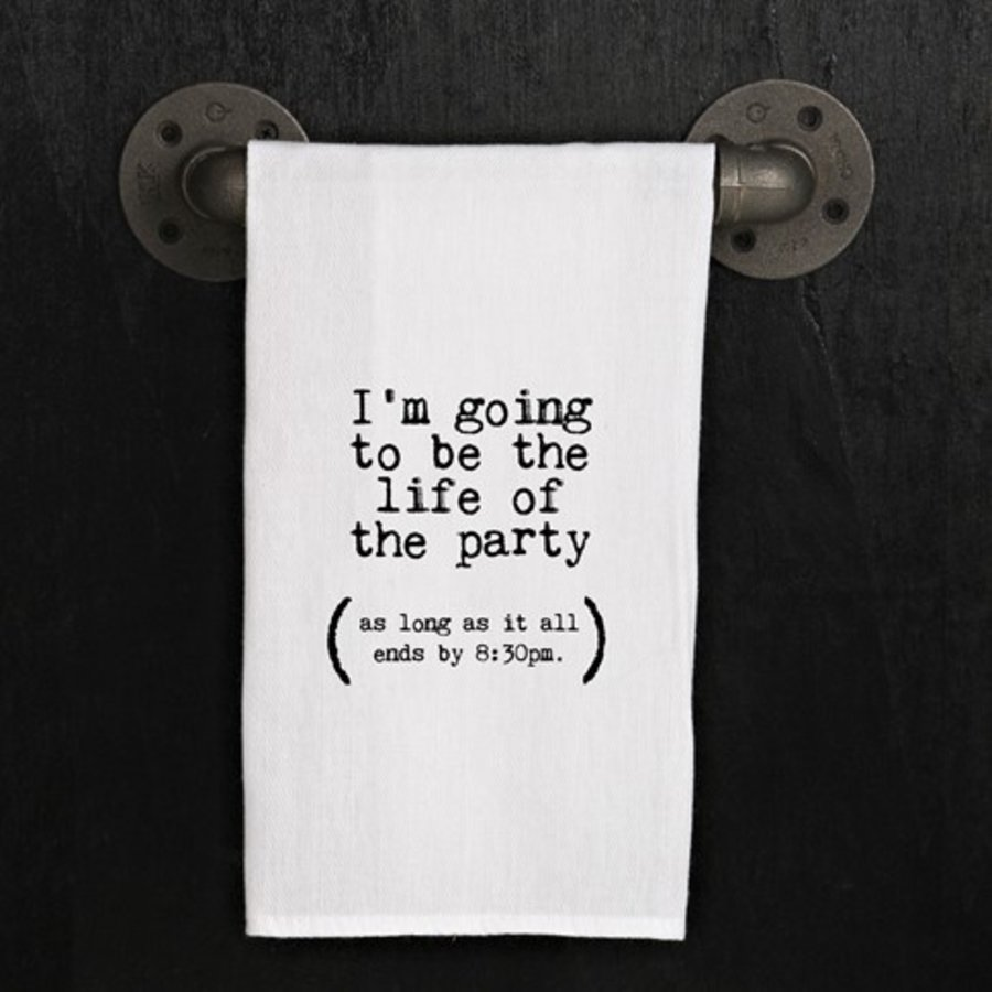 Kitchen Towel- I'm going to be the life of the party