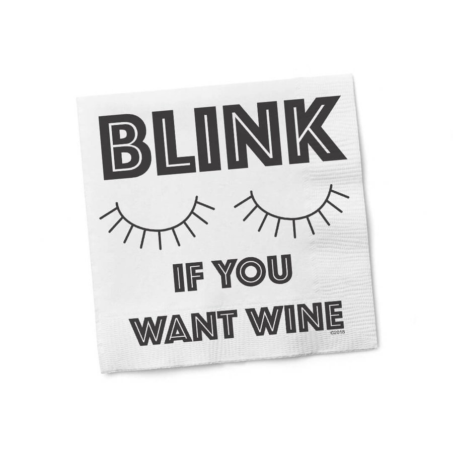 Blink If You Want Wine - Cocktail Napkins