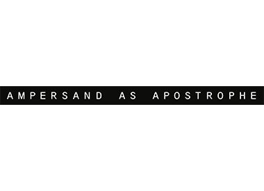 AMPERSAND AS APOSTROPHE