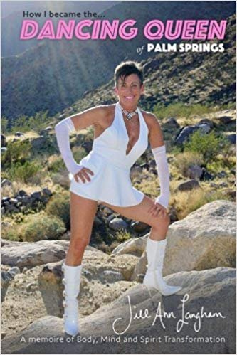 Jill Langham How I Became The Dancing Queen of Palm Springs