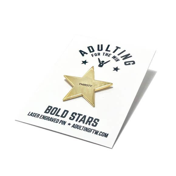 AdultingFTW THIRSTY gold star pin