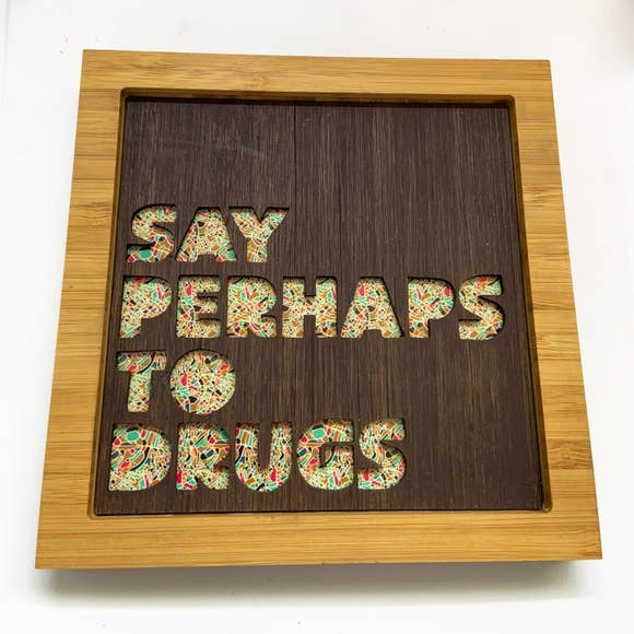 citizenruth Say Perhaps To Drugs