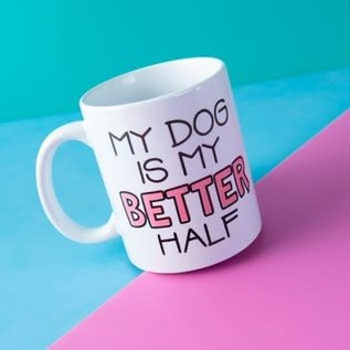 The Dapper Paw Dapper Paw - My Dog is My Better Half 11oz mug