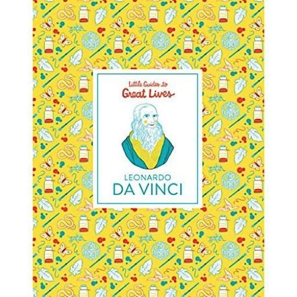 Little Guides to Great Lives - Leonardo Da Vinci