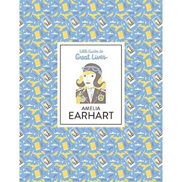 Little Guides to Great Lives - Amelia Earhart
