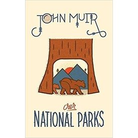 Our National Parks - John Muir