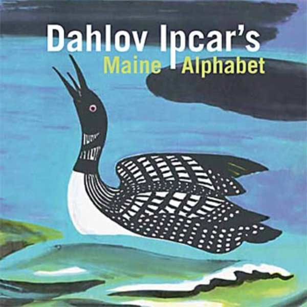 Dahlov Ipcar's Maine Alphabet - Board Book