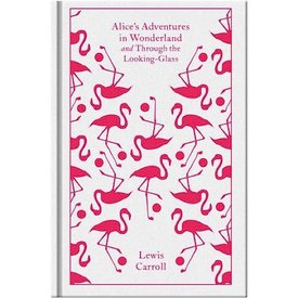 Penguin Classics Alice's Adventures in Wonderland/Through the Looking-Glass