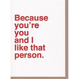 Sad Shop - Because You're You and I Like That Person Card