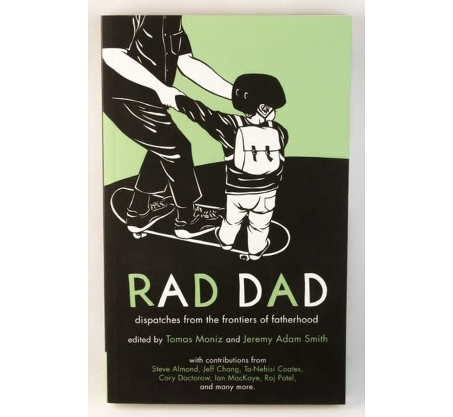 Rad Dad: Dispatches from the Frontier of Fatherhood