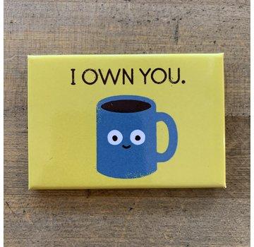 Ephemera Magnet - Coffee I Own You