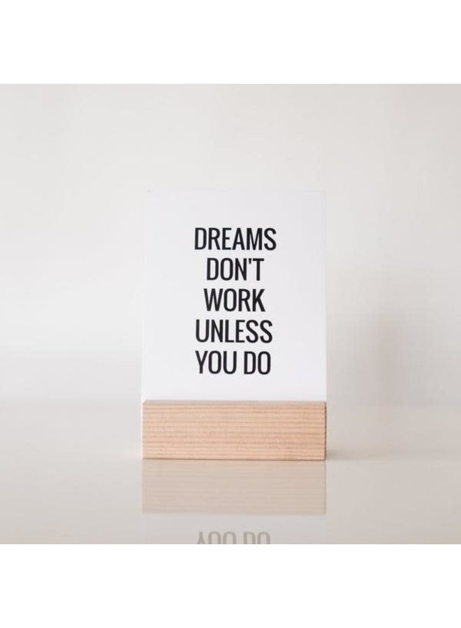 DREAMS DONT WORK 5X6.25 QUOTE BLOCK