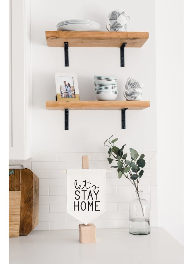 LETS STAY HOME BANNER WITH STAND 9 X 12.5