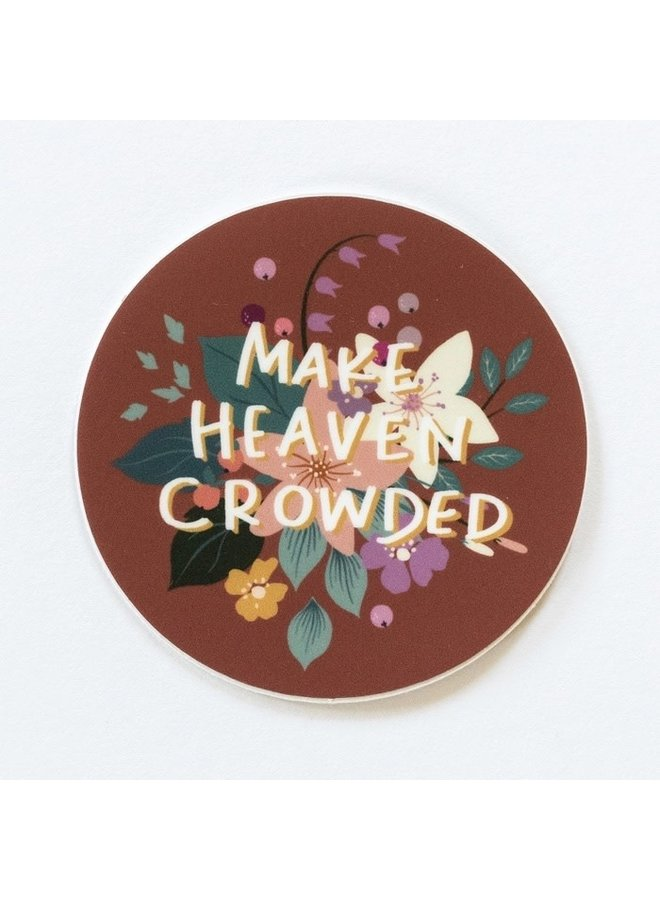 MAKE HEAVEN CROWDED STICKER