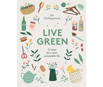 Live Green: 52 Steps for a Sustainable Life