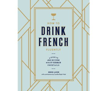 How To Drink French Fluent