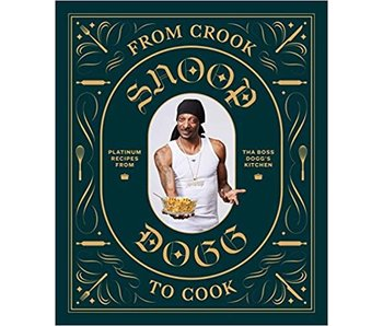 From Crook to Cook: Snoop Dogg Cookbook