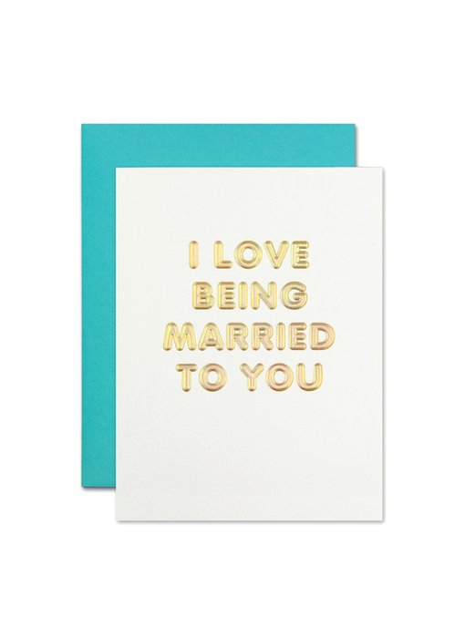 I Love Being Married Greeting Card