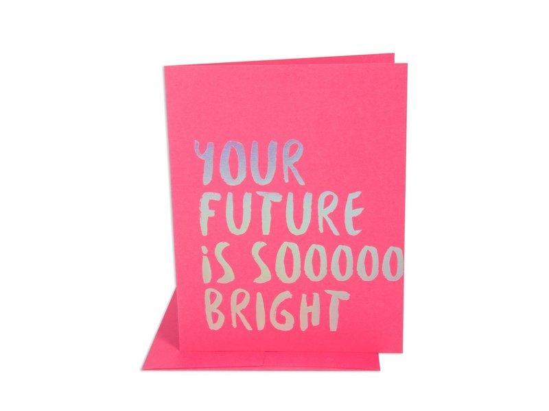 The Social Type Future So Bright Congrats Greeting Card