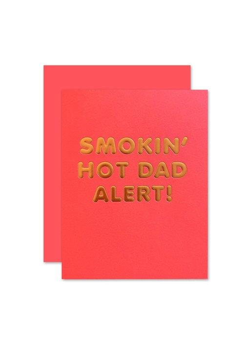 Hot Dad Alert Greeting Card