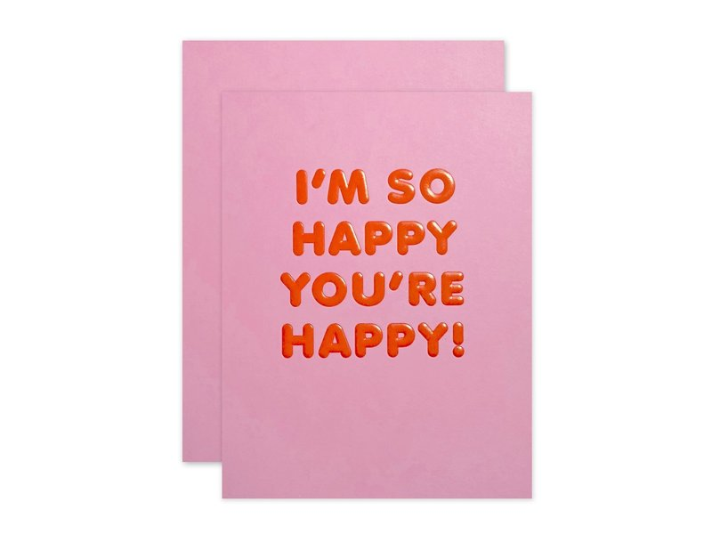 The Social Type I'm So Happy You're Happy! Greeting Card